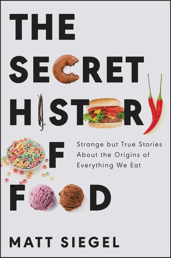 Secret History of Food Cover_CREDIT  Ecco.jpg